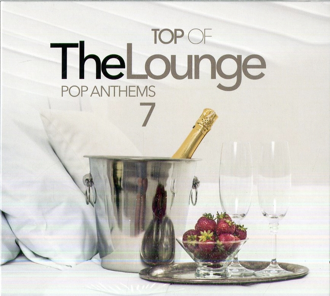 TOP OF THE LOUNGE POP ANTHEMS 7
